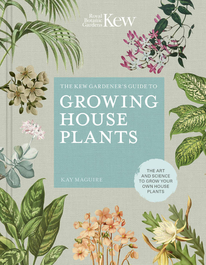 The Kew Gardener's Guide to Growing House Plants Hardback Book