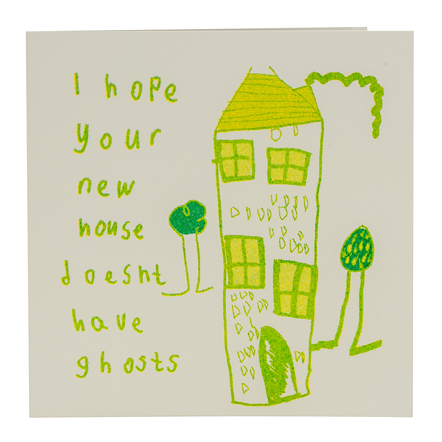 ARTHOUSE Unlimited Hope Your New House Doesn?t Have Ghosts Charity Card