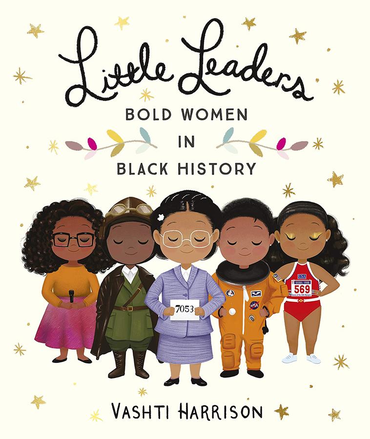 Little Leaders Paperback Book: Bold Women in Black History
