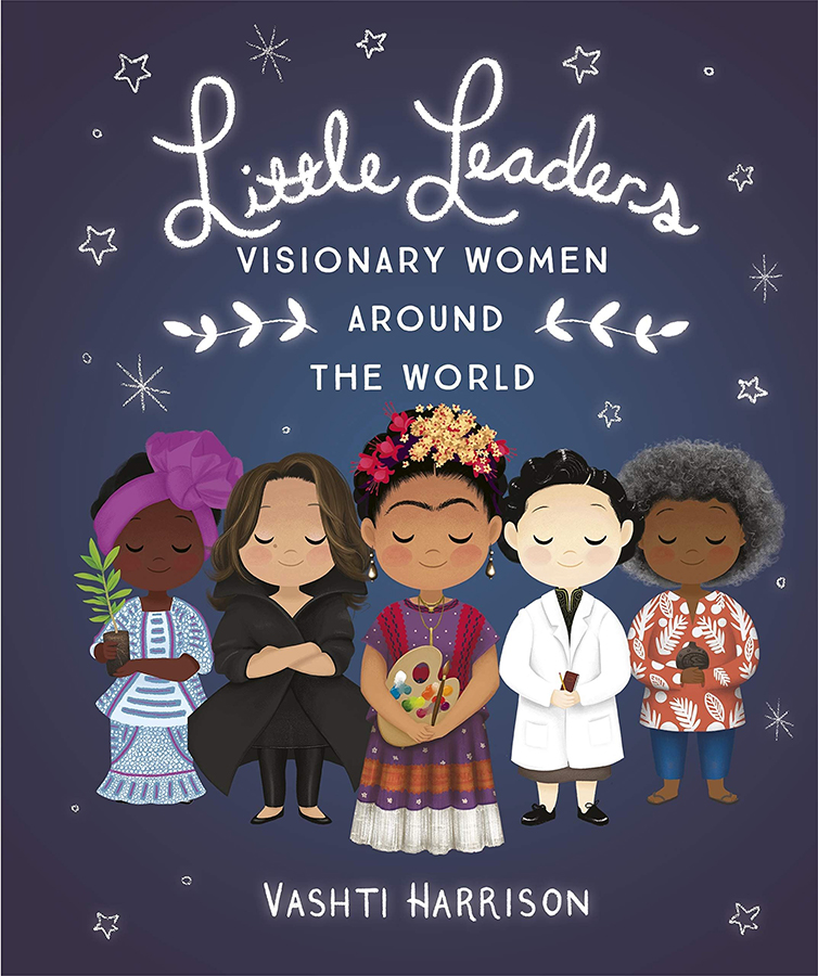 Little Leaders Paperback Book: Visionary Women Around the World