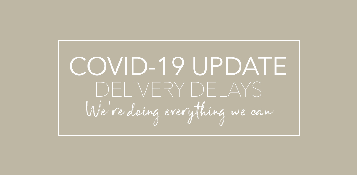 Covid-19 Update - Delivery Delays