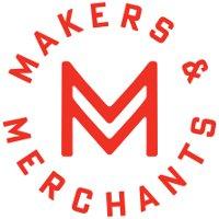 Makers & Merchants