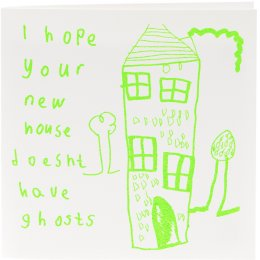 Arthouse Meath Charity Hope Your New House Doesnt Have Ghosts Card