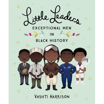 Little Leaders Hardback Book: Exceptional Men in Black History