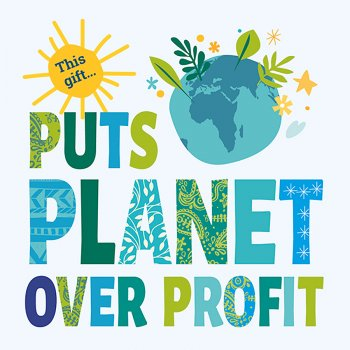 Planet Over Profit - Gifts for Life